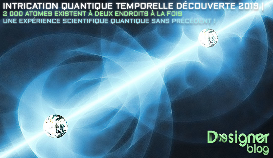 Phénomène d'Intrication quantique temporelle : le résultat étonnant d'une expérience scientifique en 2019 !